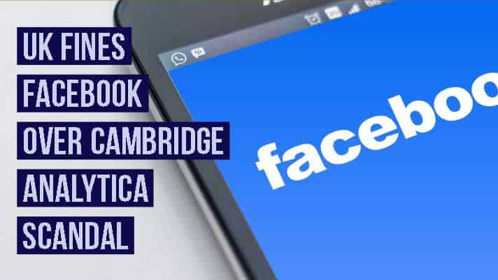 UK-Fines-Facebook-over-Cambridge-Analytica-Scandal