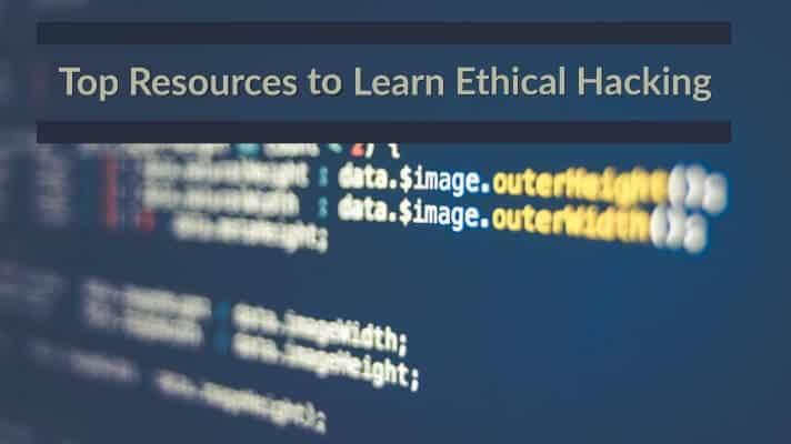 Top Resources to Learn Ethical Hacking - Hack Ware News