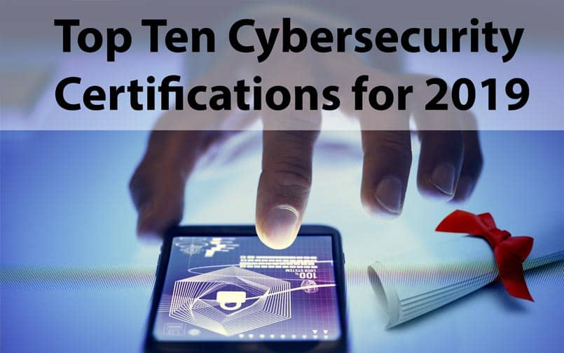 Top Ten Cybersecurity Certifications for 2019 - Hack Ware News