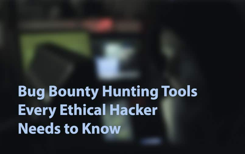 Bug Bounty Hunting Tools Every Ethical Hacker Needs to Know - Hack