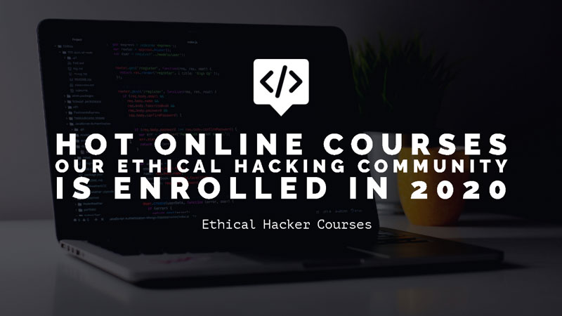 Hot online courses our ethical hacking community is enrolled in 2020 - Hack  Ware News